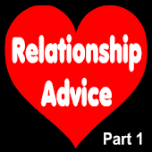 Relationship Advice - Part 1