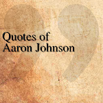 Quotes of Aaron Johnson