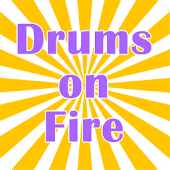 Setting the Drums on Fire