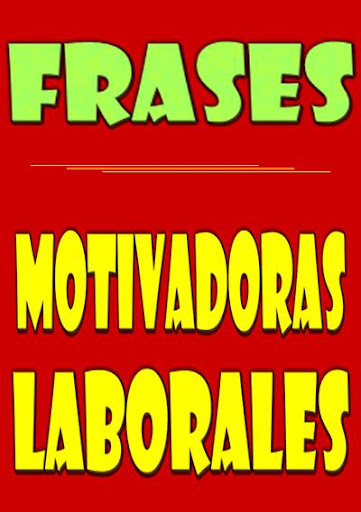 Frases Motivadoras Laborales