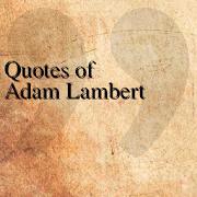 Quotes of Adam Lambert
