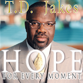 TD Jakes Hope for Every Moment