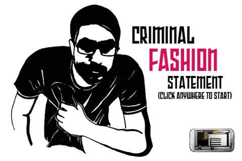 Criminal Fashion Statement