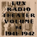 Lux Radio Theater V.4 1941-42