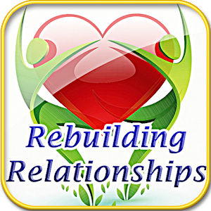 Rebuilding Relationships Guide APK