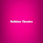 Vaibhav Theatre