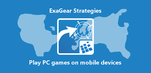 ExaGear Strategies - PC games for Android 3 5 0 Apk and OBB