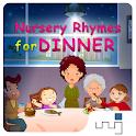 Nursery Rhymes for Dinner