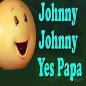 Johnny Johnny Yes Papa