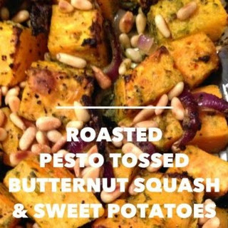 Roasted Pesto Tossed Butternut Squash & Sweet Potatoes