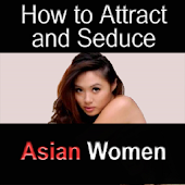 How To Seduce Asian Women