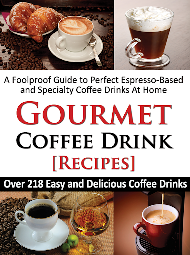Gourmet Coffee Drink Recipes