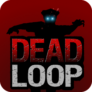 DEAD LOOP  -Zombies- for PC and MAC