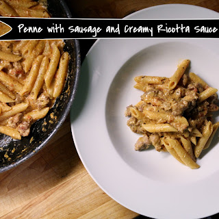 Penne with Sausage and Creamy Ricotta Sauce.