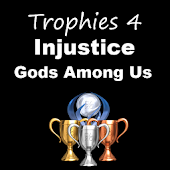Trophies 4 Injustice Among Us