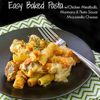 Easy Baked Pasta with Chicken Meatballs, Marinara, Pesto & Mozzarella Cheese.