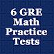 6 GRE Practice Tests (Math)