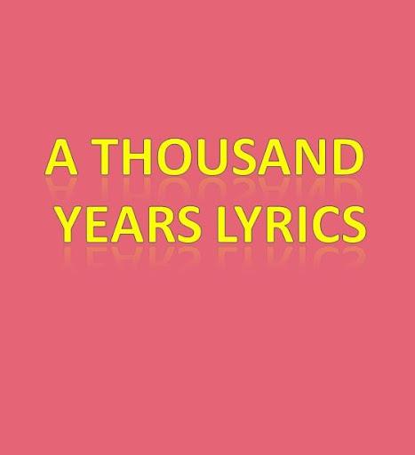 【免費娛樂App】A Thousand Years Lyrics-APP點子
