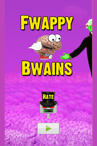 Fwappy Bwains