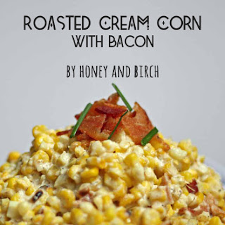 Roasted Cream Corn with Bacon.