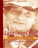 Living Dying Caring: Life and Death in a Nursing Home