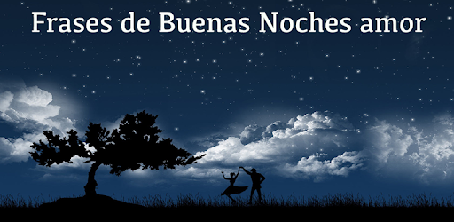 Frases De Buenas Noches Amor Apps On Google Play