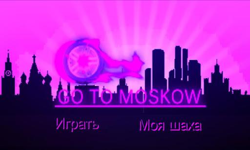 GO TO MOSKOW