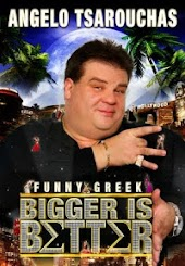 Angelo Tsarouchas: Bigger Is Better!