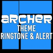 Archer Theme Ringtone & Alert