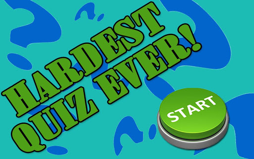Hardest Quiz Ever