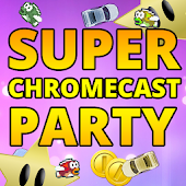 Super Chromecast Party
