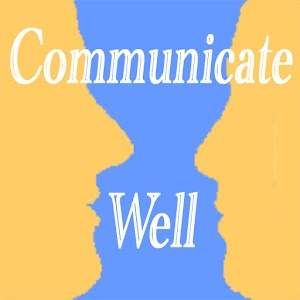 Communicate Well