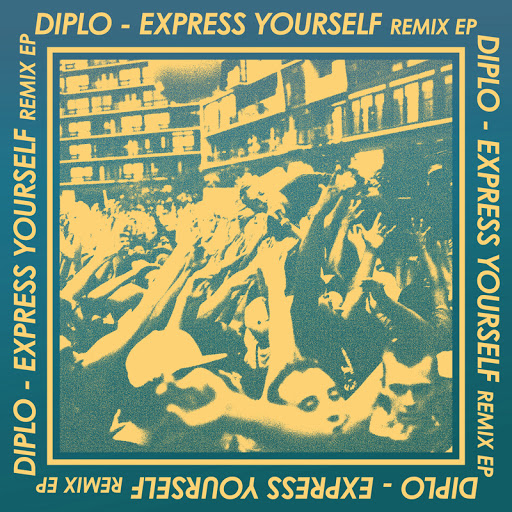 Express Yourself Diplo Clean Express Yourself Remix