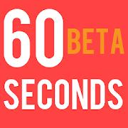 60 Seconds Beta