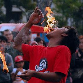 Fire Eater by Sony Witjaksono - People Street & Candids