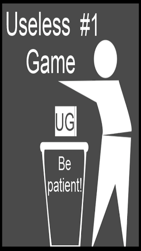Useless Game 1 Be patient