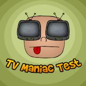 TV-Maniac Test
