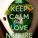 Keep Calm & Love NATURE