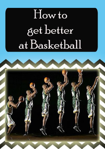 Get better at Basketball