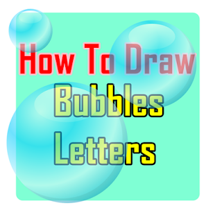 How To Draw Bubbles Letters