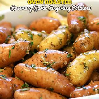 Oven Roasted Rosemary Garlic Fingerling Potatoes.