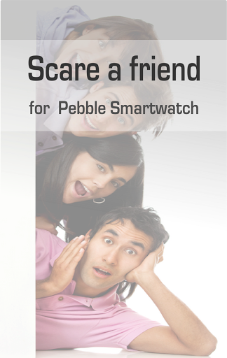 Scare friend for Pebble