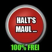 Halt's Maul...