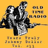Yours Truly Johnny Dollar V.11