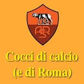 Cocci di Calcio (e di Roma)
