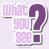 What You See?