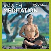 A.M./P.M. Meditation