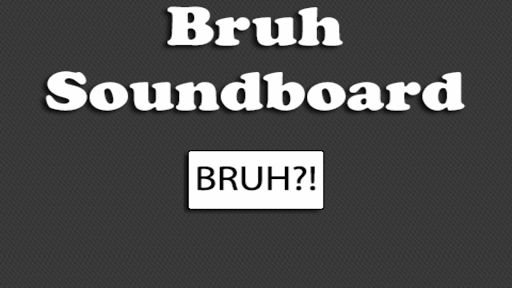 Bruh Soundboard
