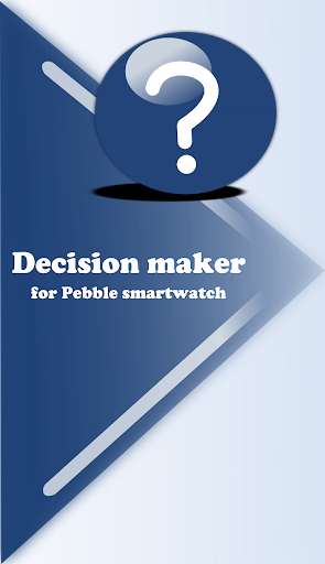 Decision maker for Pebble