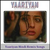 Yaariyan Hindi Remix Songs